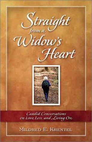 Straight From A Widows Heart  by  Mildred E. Krentel