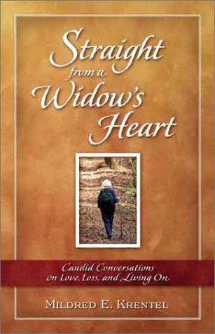 Straight From A Widows Heart Mildred E. Krentel