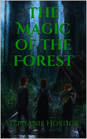 The Magic of the Forest (Dragonwood Adventures Book 1) Stephanie Hostick