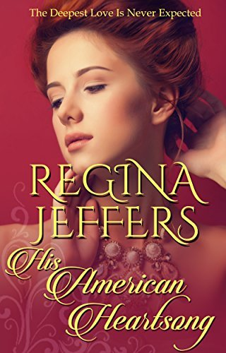 His American Heartsong: A Companion Novel to the Realm Series Regeina Jeffers