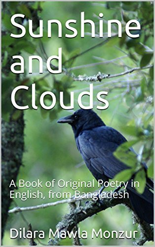 Sunshine and Clouds: A Book of Original Poetry in English, from Bangladesh Dilara Mawla Monzur