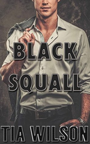 Black Squall: A BWWM Billionaire Romance (The Broken Billionaire Brothers Book 2) Tia Wilson