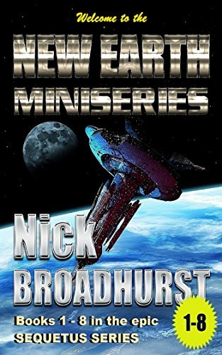 New Earth Miniseries: A Conspiracy Of Silence: Books 1 - 8 in the Sequetus Series Nick Broadhurst