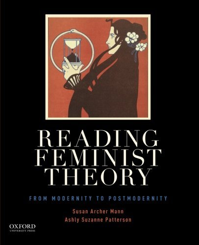 Reading Feminist Theory: From Modernity to Postmodernity  by  Susan Archer Mann