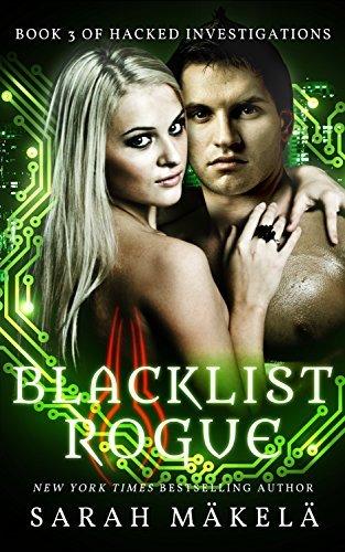 Blacklist Rogue (Hacked Investigations Book 3)  by  Sarah Makela