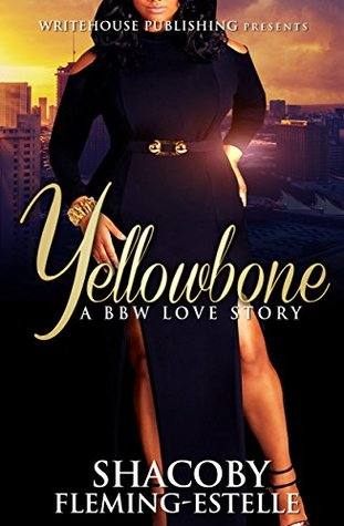Yellowbone: A BBW Love Story  by  Shacoby Fleming-Estelle
