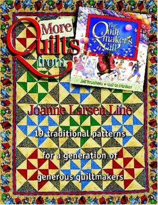 More Quilts from the Quilt Makers Gift Joanne Larsen Line