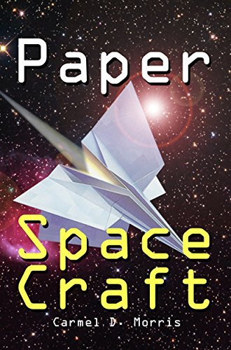 Paper Space Craft That Fly: Fold X-Wings, Millennium Falcons, Space Shuttles, Galaxy Cruisers, Cylon Warships, UFOs And More! 16 Fantastic Paper Aircraft/Spacecraft Models That Fly!  by  Dwight Edwards