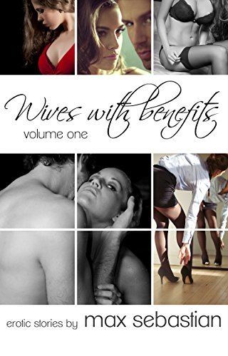Wives with Benefits: Volume One Max Sebastian