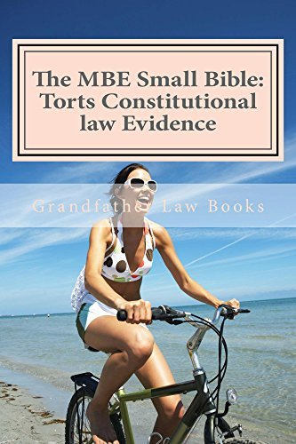 The MBE Small Bible: Torts Constitutional law Evidence * e law book (A recommended law school e book): LOOK INSIDE - Authored By A Bar Exam Expert!!!  by  Grandfather law books