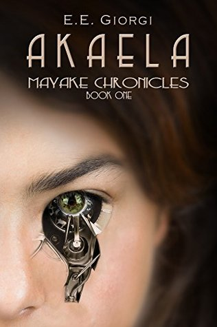 Akaela (Mayake Chronicles Book 1)  by  E.E. Giorgi