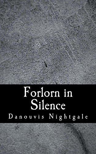 Forlorn in Silence Danouvis Nightgale