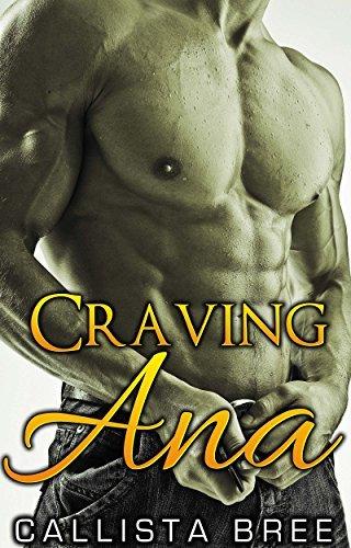 Craving Ana:  by  Callista Bree