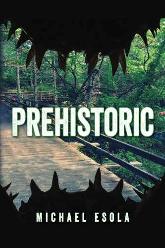Prehistoric (Bick Downs, #1)  by  Michael Esola