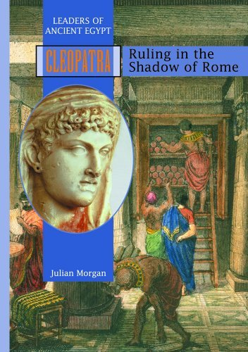 Cleopatra: Ruling in the Shadow of Rome  by  Julian Morgan
