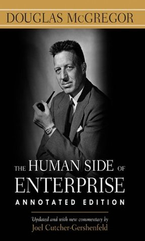 The Human Side of Enterprise, Annotated Edition  by  Douglas McGregor