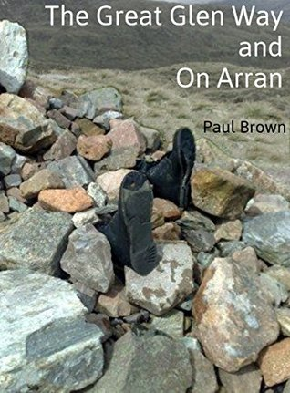 The Great Glen Way and On Arran  by  Paul Brown