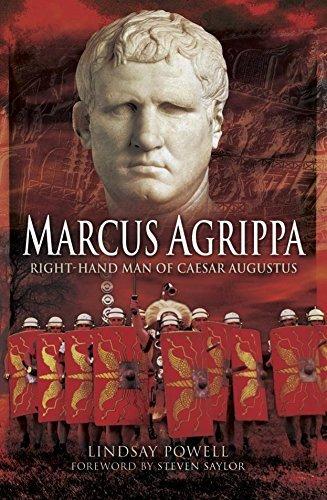 Marcus Agrippa: Right-hand Man of Caesar Augustus Lindsay Powell