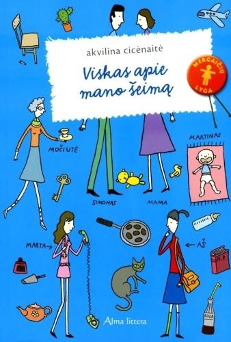 Viskas apie mano šeimą (Viskas apie mano šeimą #1) Akvilina Cicėnaitė