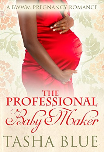 The Professional Baby Maker Tasha Blue