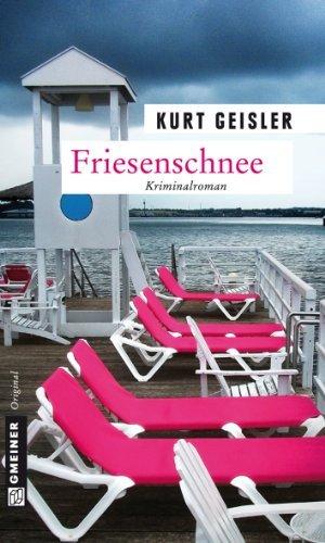 Friesenschnee: Kriminalroman  by  Kurt Geisler