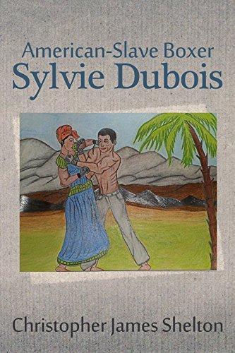 American-Slave Boxer Sylvie Dubois Christopher Shelton