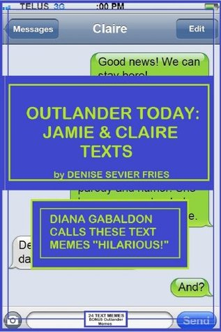 Outlander Today: Jamie & Claire Texts Denise Sevier-Fries