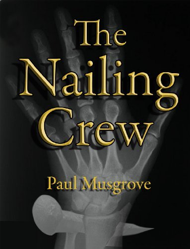 The Nailing Crew  by  Paul Musgrove