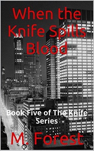 When the Knife Spills Blood: Book Five of The Knife Series  by  M. Forest