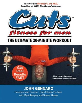 Cuts Fitness for Men: The Ultimate 30-Minute Workout John Gennaro