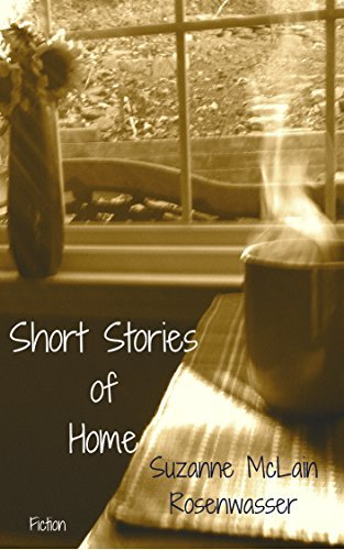 Short Stories from Home  by  Suzanne McLain Rosenwasser
