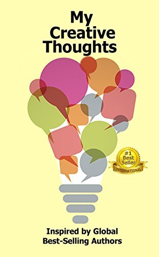 My Creative Thoughts: Inspired Global Best-Selling Authors by Viki Winterton