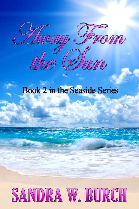 Away from the Sun Sandra W. Burch