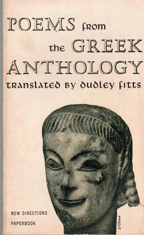 Poems From The Greek Anthology  by  Dudley Fitts