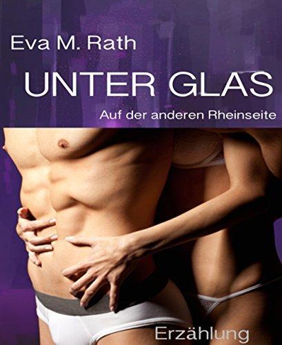 Unter Glas: Auf der anderen Rheinseite  by  Eva M. Rath