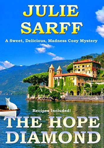 The Hope Diamond (A Sweet, Delicious, Madness Cozy Mystery #1)  by  Julie Sarff