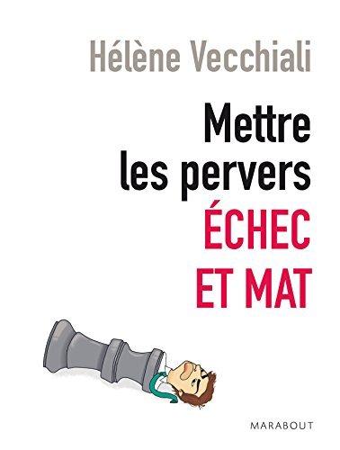 Mettre les pervers échec et mat  by  Hélène Vecchiali