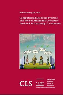 Computerised Speaking Practice: The Role of Automatic Corrective Feedback in Learning L2 Grammar  by  Penning de Vries, Bart