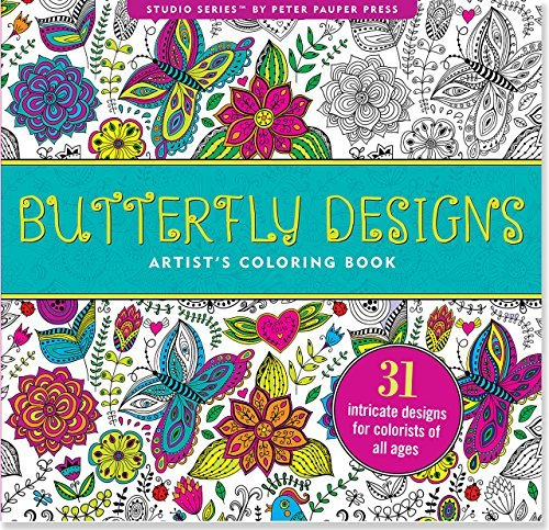 Butterfly Designs Artists Coloring Book (31 Stress-Relieving Designs)  by  Peter Pauper Press