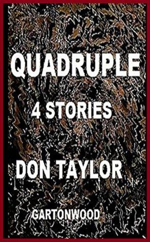 QUADRUPLE  by  Don Taylor