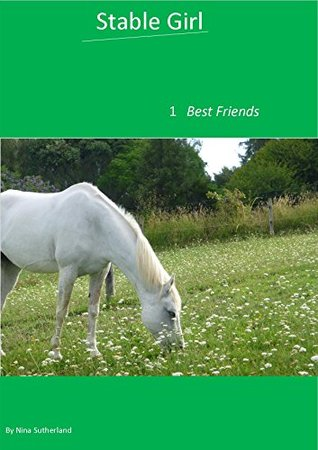 Best Friends (Stable Girl Book 1)  by  Nina Sutherland