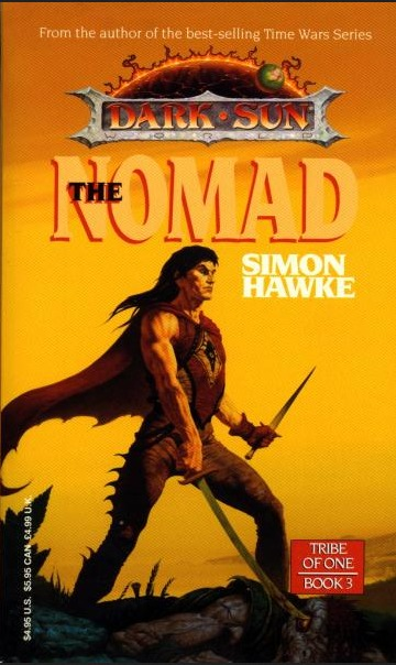 The Nomad (Dark Sun: Tribe of One, #3)  by  Simon Hawke