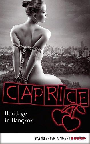Bondage in Bangkok - Caprice: Erotikserie  by  Jil Blue