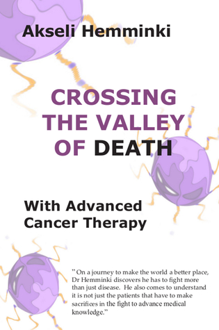 Crossing the Valley of Death with Advanced Cancer Therapy Akseli Hemminki