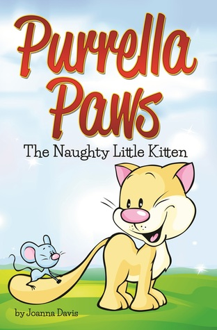 Purrella Paws The Naughty Little Kitten  by  Joanna Davis