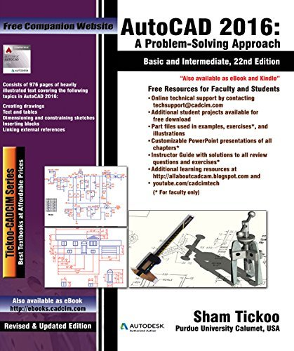 AutoCAD 2016: A Problem - Solving Approach, Basic and Intermediate, 22nd Edition Prof. Sham Tickoo Purdue Univ.