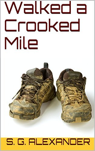 Walked a Crooked Mile  by  S. G. Alexander