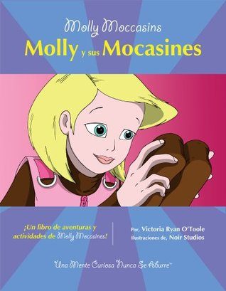 Molly Moccasins -- Molly y sus Mocasines (Molly Moccasins Adventure Story and Activity Books)  by  Victoria Ryan OToole