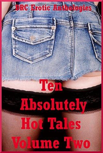 Ten Absolutely Hot Tales Volume Two: Ten Explicit Erotica Stories Karla Sweet