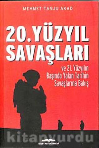 20. Yüzyıl Savaşları Mehmet Tanju Akad